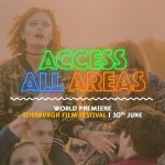 Access All Areas the Film